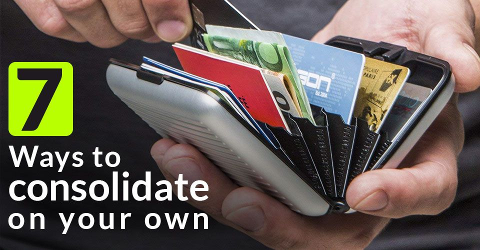 7 Ways you can consolidate credit card debts on your own