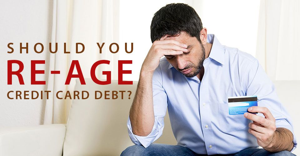 Can re-aging your credit card debt help you get a better score?