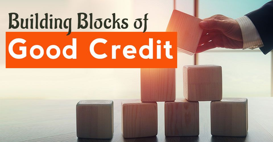 How good credit is built and what are its important segments?